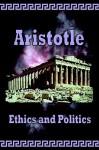 Ethics and Politics - Aristotle, William Ross, Benjamin Jowett
