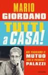 Tutti a casa!: Noi paghiamo il mutuo, loro si prendono i palazzi (Frecce) (Italian Edition) - Mario Giordano
