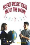Science Project Ideas about the Moon - Robert Gardner