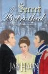 The Secret Betrothal: A Pride and Prejudice Alternate Path - Jan Hahn, Debbie Styne, Janet Taylor