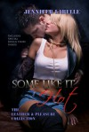 Some Like It Hot: The Leather and Pleasure Collection - Jennifer Labelle