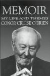 Memoir: My Life and Themes - Conor Cruise O'Brien