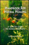 Handbook for Herbal Healing: A Concise Guide to Herbal Products - Christopher Hobbs