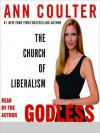 Godless: The Church of Liberalism (Audio) - Ann Coulter