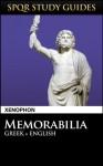 Xenophon: Memorabilia in Greek + English (SPQR Study Guides) - Xenophon, Paul Hudson