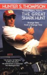 The Great Shark Hunt (Gonzo Papers, #1) - Hunter S. Thompson