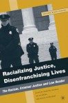 Racializing Justice, Disenfranchising Lives: The Racism, Criminal Justice, and Law Reader - Manning Marable, Ian Steinberg, Manning Marable