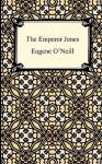 The Emperor Jones - Eugene O'Neill