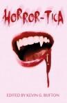 Horror-Tica - Kevin G. Bufton, Naching T Kassa