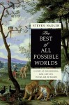 The Best of All Possible Worlds: A Story of Philosophers, God, and Evil in the Age of Reason - Steven M. Nadler