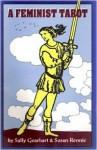 Feminist Tarot (Old Edition) - Sally Miller Gearhart, Susan Rennie