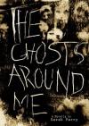 The Ghosts Around Me - Sarah Parry