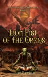 Iron Fist of the Oroqs (The Foundation of Drak-Anor, #2) - Hans Cummings