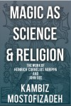 Magic as Science and Religion - Kambiz Mostofizadeh