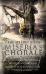 Miseria's Chorale - Peter Crowther, Paul Kane, Christian A Larsen, Lucy Taylor, Jon Michael Kelley, Richard Godwin, Aaron J French, Christopher Nadeau, Anna Taborska, Jay Wilburn