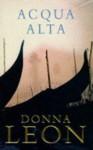 Acqua Alta (Commissario Guido Brunetti, #5) - Donna Leon