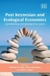 Post Keynesian And Ecological Economics: Confronting Environmental Issues - Richard P.F. Holt, Steven Pressman, Clive L. Spash
