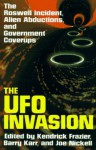 The UFO Invasion: The Roswell Incident, Alien Abductions & Government Coverups - Kendrick Frazier, Barry Karr, Joe Nickell