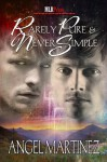 Rarely Pure and Never Simple - Angel Martinez