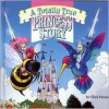 Totally True Princess Story, A - Chris Patton, Claude St. Aubin, Mike Wellman