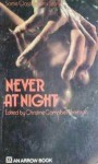 Never at Night - Christine Campbell Thomson, Harold Ward, B.W. Sliney, Hester Holland, Robert E. Howard, David H. Keller, Oswell Blakeston, Archie Binns, Mortimer Levitan, Romeo Poole, Will Smith, R.J. Robbins, Oscar Cook, Jessie Douglas Kerruish, Loretta G. Burroughs, Flavia Richardson