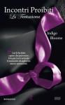 Incontri proibiti. La tentazione - Indigo Bloome, Manuela Francescon, Anna Ricci