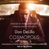 Cosmopolis: A Novel (Audio) - Don DeLillo, Will Patton