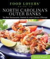 Food Lovers' Guide to® North Carolina's Outer Banks: The Best Restaurants, Markets & Local Culinary Offerings - Elizabeth Wiegand