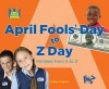 April Fools' Day to Z Day: Holidays from A to Z - Colleen Dolphin