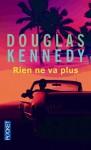 Rien ne va plus - Douglas Kennedy, Bernard Cohen