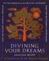 Divining Your Dreams: How the Ancient, Mystical Tradition of the Kabbalah Can Help You Interpret 1,000 Dream Images - Jonathan Sharp