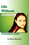 Life Without Jealousy: A Practical Guide (10-Step Empowerment) - Lynda Bevan