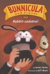 Rabbit-cadabra! - James Howe, Jeff Mack