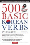 500 Basic Korean Verbs: The Only Comprehensive Guide to Conjugation and Usage (Downloadable Audio Files Included) - Kyubyong Park, Sang-Oak Lee
