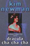 Dracula Cha Cha Cha - Kim Newman