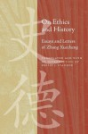 On Ethics and History: Essays and Letters of Zhang Xuecheng - Philip J. Ivanhoe, Zhang Xuecheng