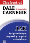 Jak być prawdziwym przywódcą i w pełni człowiekiem - Dale Carnegie