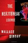The Heartbreak Lounge (Harry Rane Novels) - Wallace Stroby