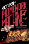 Return of the Homework Machine - Dan Gutman