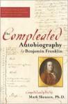 The Compleated Autobiography of Benjamin Franklin - Mark Skousen, Benjamin Franklin