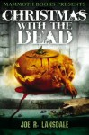Mammoth Books presents Christmas with the Dead - Joe R. Lansdale