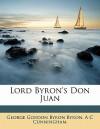 Lord Byron's Don Juan - George Gordon Byron, Allan Cunningham