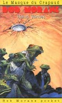 Le masque du crapaud (Bob Morane #129) - Henri Vernes, Patrice Sanahujas