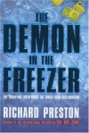 The Demon In The Freezer: The Terrifying Truth About The Threat From Bioterrorism - Richard Preston