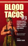 Blood & Tacos #3 - Johnny Shaw, Rob Kroese, Chris La Tray, Todd Robinson, Stephen Mertz, Garnett Elliott