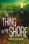 The Thing on the Shore - Tom Fletcher