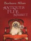 Antiques Flee Market (A Trash 'n' Treasures Mystery, #3) - Barbara Allan (Max Allan Collins)