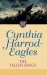 Dynasty 32: The Fallen Kings - Cynthia Harrod-Eagles
