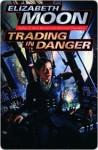 Trading in Danger (Vatta's War, #1) - Elizabeth Moon