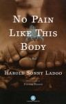 No Pain Like This Body: A Novel - Harold Sonny Ladoo, Dionne Brand